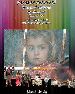 GAZETECİ MÜRSEL ACAY'IN ''YAŞAMIN RENKLERİ-SAVAŞIN ÖTEKİ YÜZÜ'' KİTABI 3.BASKI YAPTI!