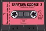 "Tape'den Kodese-2 ""Polis Dinlerse Dinlesin"""