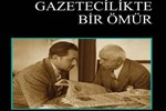 """Usta gazeteci Nuyan Yiğit'in kaleminden """"Gazetecilikte Bir Ömür"""""""