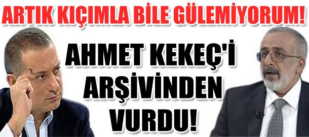 Fatih Altaylı Ahmet Kekeç'i arşivden vurdu! Artık kıçımla bile gülemiyorum!