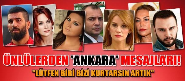 Ünlülerden 'Ankara' mesajları!