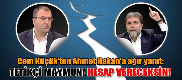 Cem Küçük'ten Ahmet Hakan'a ağır yanıt: Tetikçi maymun! Hesap vereceksin!