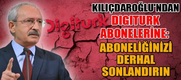 Kılıçdaroğlu'ndan Digiturk abonelerine: Aboneliğinizi derhal sonlandırın