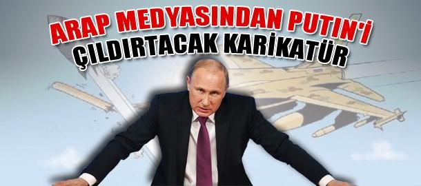 Arap medyasından Putin'i çıldırtacak karikatür