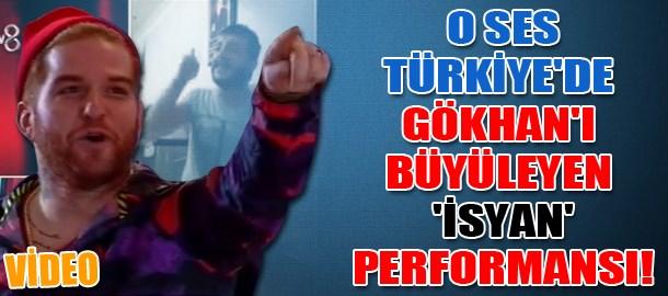 O Ses Türkiye'de Gökhan'ı büyüleyen 'İsyan' performansı!