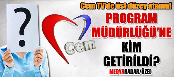 Cem TV'de üst düzey atama! Program Müdürlüğü'ne kim getirildi? (Medyaradar/Özel)