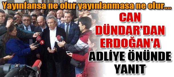 Can Dündar'dan Erdoğan'a adliye önünde yanıt