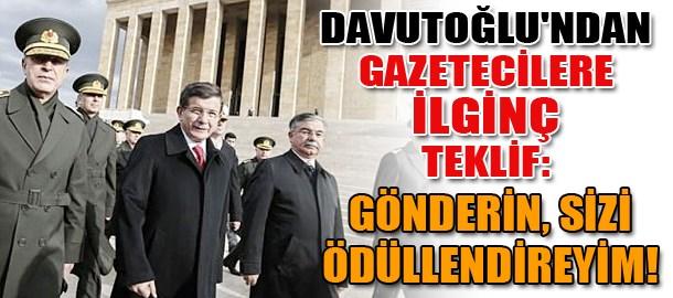 Davutoğlu'ndan gazetecilere ilginç teklif: Gönderin, sizi ödüllendireyim!