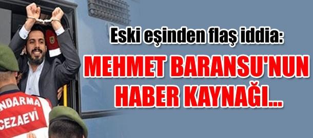 Eski eşinden flaş iddia: Mehmet Baransu'nun haber kaynağı...