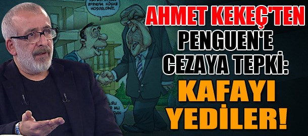 Ahmet Kekeç'ten Penguen cezasına tepki: Kafayı yediler!