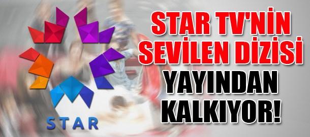 Star Tv'nin sevilen dizisi yayından kalkıyor!