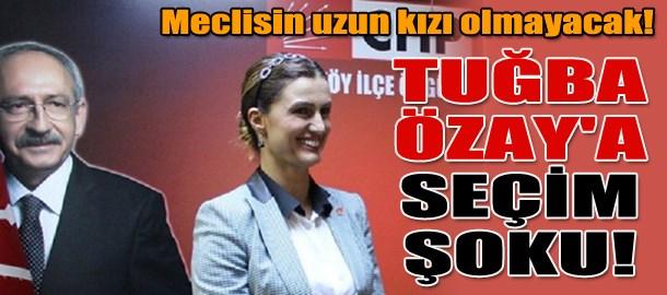Tuğba Özay'a seçim şoku!