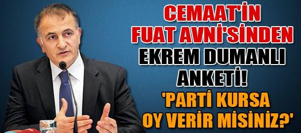 Cemaat'in Fuat Avni'sinden Ekrem Dumanlı anketi! 'Parti kursa oy verir misiniz?'