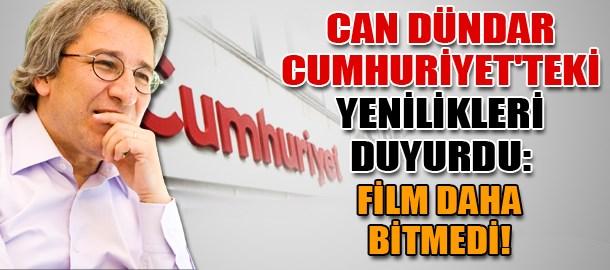 Can Dündar Cumhuriyet'teki yenilikleri duyurdu: Film daha bitmedi!