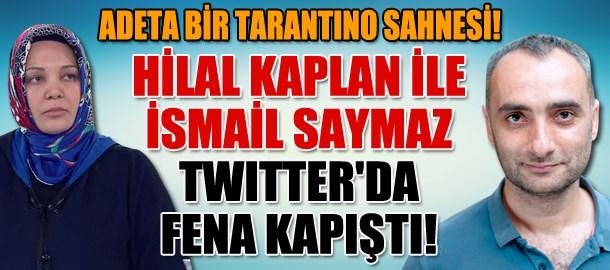 Hilal Kaplan ile İsmail Saymaz Twitter'da fena kapıştı!