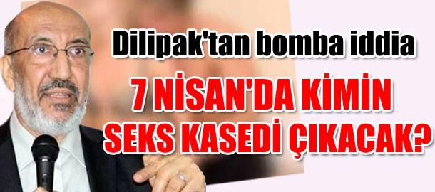 Dilipak'tan bomba iddia: 7 Nisan'da kimin seks kasedi çıkacak?