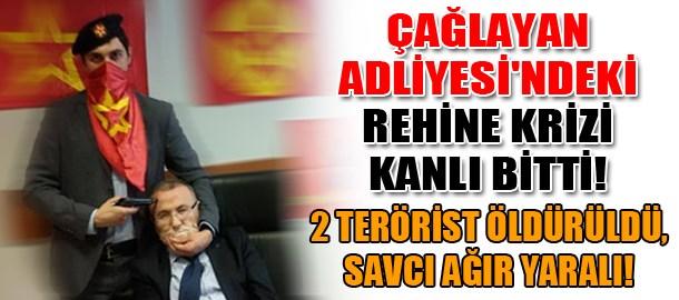 Çağlayan Adliyesi'ndeki rehine krizi kanlı bitti! 2 terörist öldürüldü, savcı ağır yaralı!