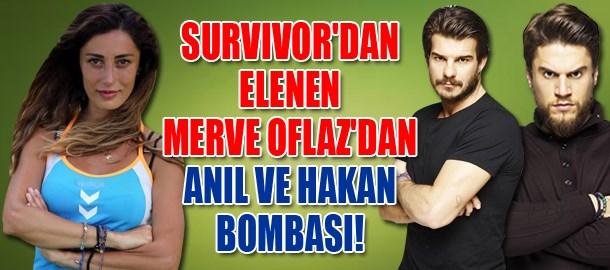 Survivor'dan elenen Merve Oflaz'dan Anıl ve Hakan bombası!