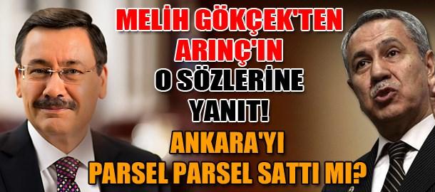 Melih Gökçek'ten Arınç'ın o sözlerine yanıt! Ankara'yı parsel parsel sattı mı?