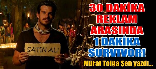 Acun bunu da yaptı: 30 dakika reklam arasında 1 dakika Survivor!