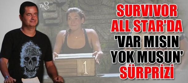 Survivor All Star'da 'Var Mısın Yok Musun' sürprizi