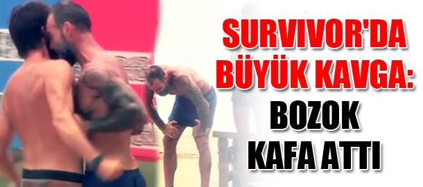 Survivor'da büyük kavga: Bozok kafa attı