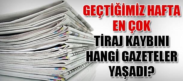 Geçtiğimiz hafta en çok tiraj kaybını hangi gazeteler yaşadı?