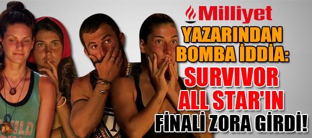 Milliyet yazarından bomba iddia: Survivor All Star'ın finali zora girdi!