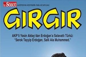 Erdoğan'a salavatlı türkü Gırgır'ın kapağında