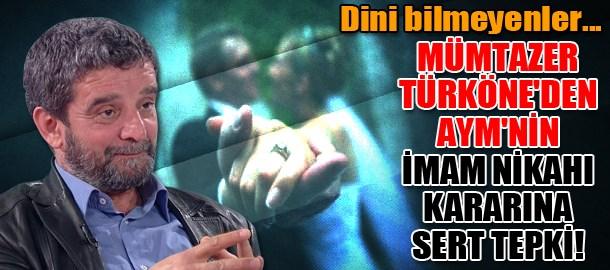 Mümtazer Türköne'den AYM'nin imam nikahı kararına sert tepki! Dini bilmeyenler...
