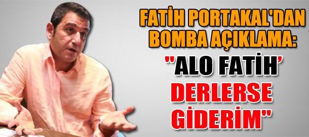Fatih Portakal'dan bomba açıklama: