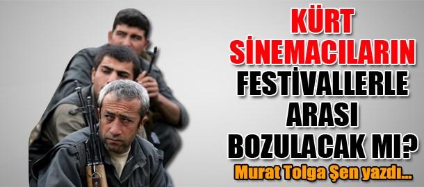 Kürt sinemacıların festivallerle arası bozulacak mı?