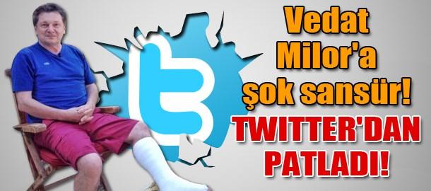Vedat Milor'a şok sansür! Twitter'dan patladı!