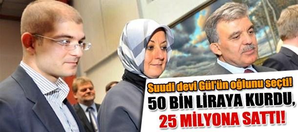 Suudi devi Gül'ün oğlunu seçti! 50 bin liraya kurdu,25 milyona sattı!
