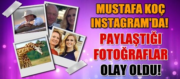 Mustafa Koç Instagram'da! Paylaştığı fotoğraflar olay oldu!
