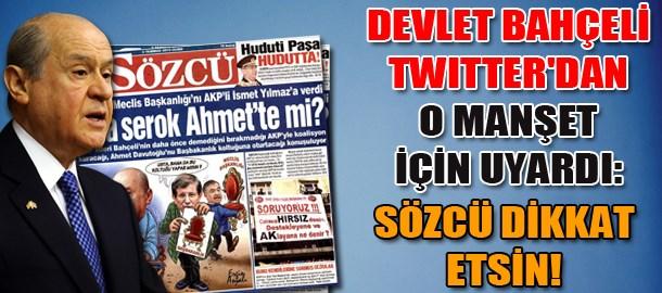Devlet Bahçeli Twitter'dan o manşet için uyardı: Sözcü dikkat etsin!