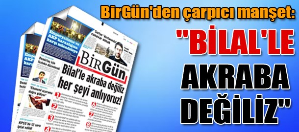 BirGün'den çarpıcı manşet: