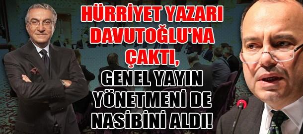 Hürriyet yazarı Davutoğlu'na çaktı,genel yayın yönetmeni de nasibini aldı: Emme basma tulumba gibi...