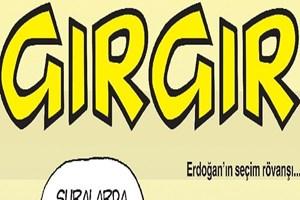 Gırgır'dan olay kapak! Erdoğan'dan Davutoğlu'na 'huzur' talimatı!