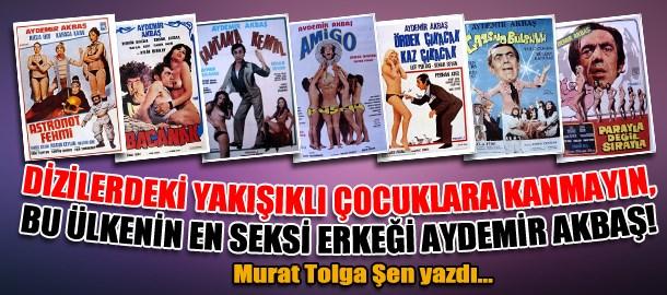 Dizilerdeki yakışıklı çocuklara kanmayın, bu ülkenin en seksi erkeği Aydemir Akbaş!