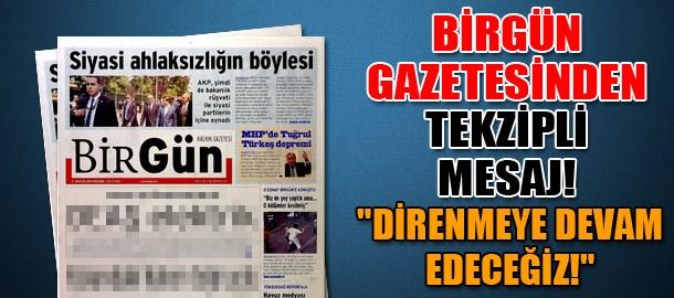 BirGün gazetesinden tekzipli mesaj!