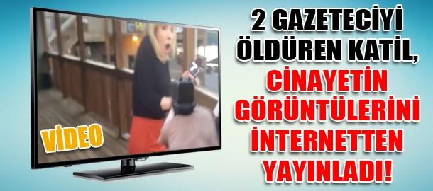 2 Gazeteciyi öldüren katil, cinayetin görüntülerini internetten yayınladı!