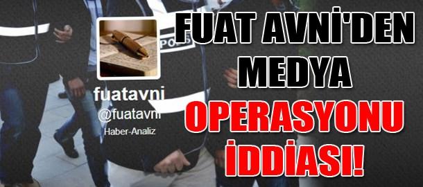 Fuat Avni'den medya operasyonu iddiası!
