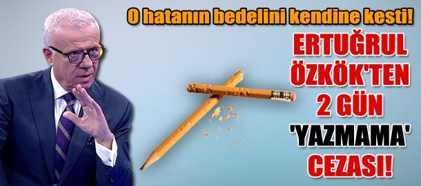 Ertuğrul Özkök'ten  2 gün 'yazmama' cezası! O hatanın bedelini kendine kesti!