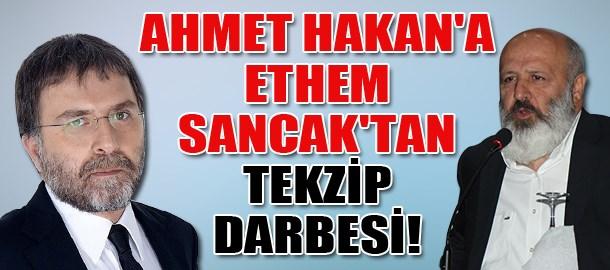 Ahmet Hakan'a Ethem Sancak'tan tekzip darbesi!