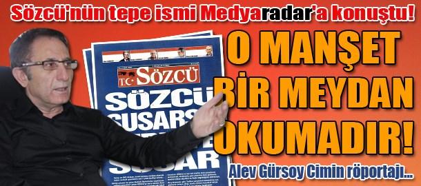 Sözcü'nün tepe ismi Medyaradar'a konuştu! O manşet bir meydan okumadır!