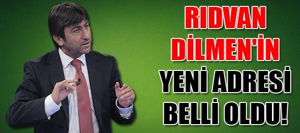 Rıdvan Dilmen'in yeni adresi belli oldu!