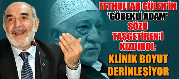 Fethullah Gülen'in 'göbekli adam' sözü Ahmet Taşgetiren'i kızdırdı: Klinik boyut derinleşiyor