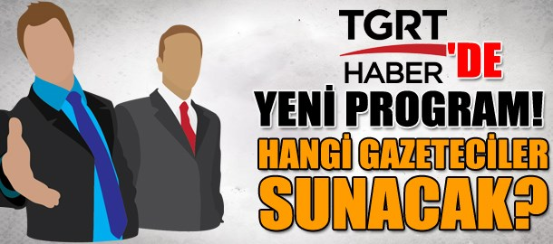 TGRT Haber'de yeni program! Hangi gazeteciler sunacak?