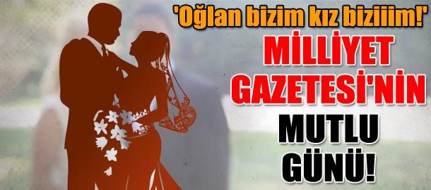 'Oğlan bizim kız biziiim!' Milliyet Gazetesi'nin mutlu günü!